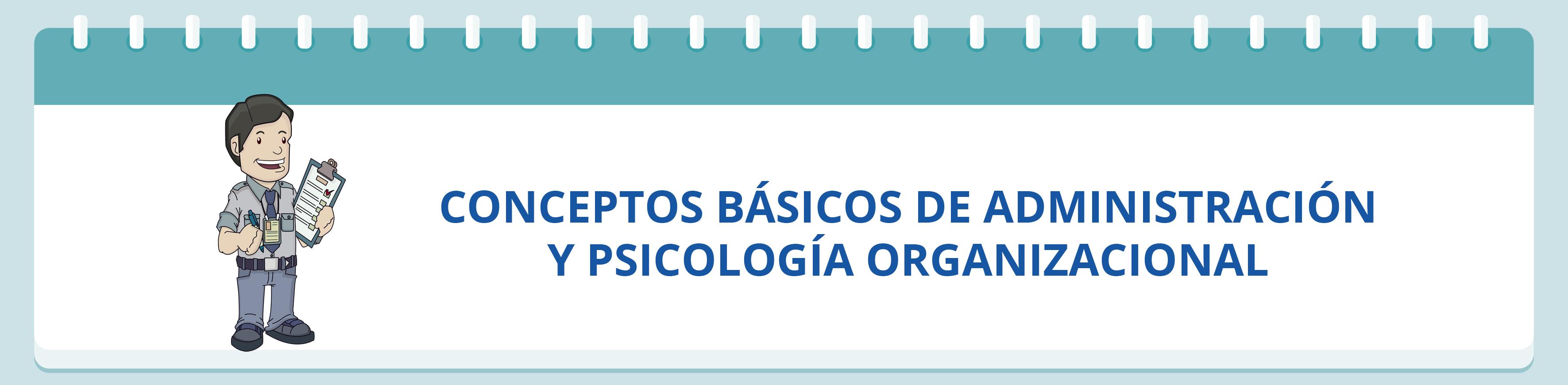 conceptos_basicos_administracion_psicologia_organizacional.png