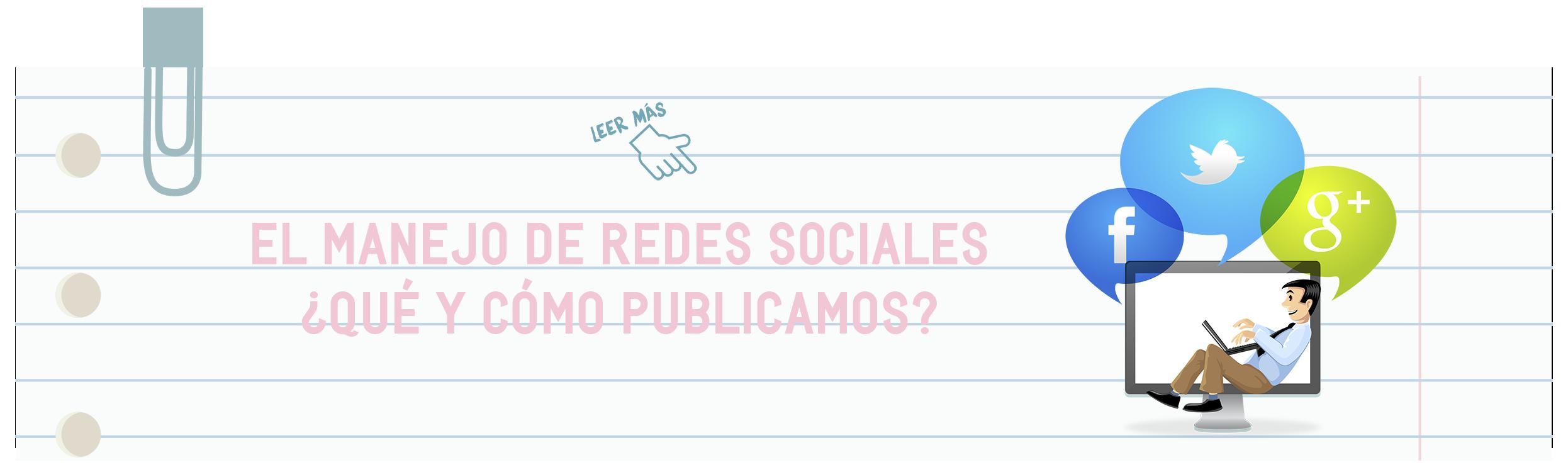 Manejo de redes sociales ¿Qué y cómo publicamos?